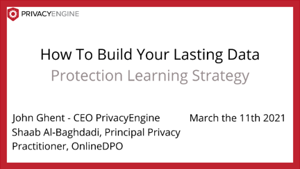 How To Build Your Lasting Data Protection Learning Strategy