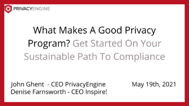 What Makes A Good Privacy Program Get Started On Your Sustainable Path To Compliance